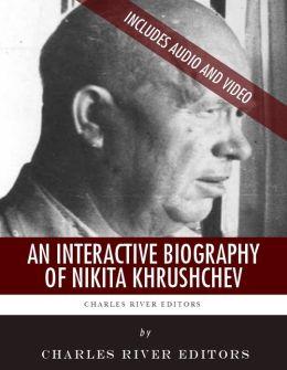 An Interactive Biography of Nikita Khrushchev (Enhanced Edition)