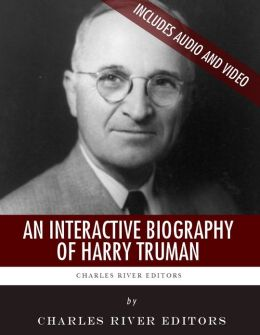 An Interactive Biography of Harry Truman (Enhanced Edition)