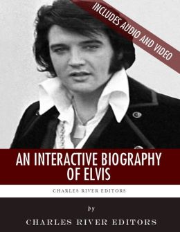 An Interactive Biography of Elvis Presley (Enhanced Edition)