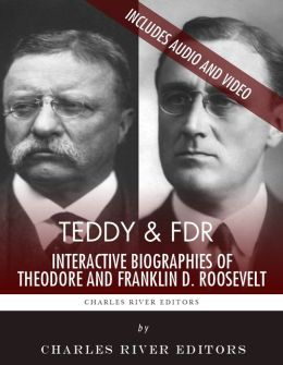 Teddy & FDR: Interactive Biographies of Theodore Roosevelt and Franklin D. Roosevelt (Enhanced Edition)