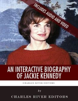 An Interactive Biography of Jackie Kennedy (Enhanced Edition)