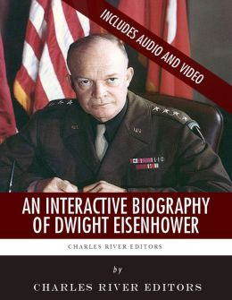 An Interactive Biography of Dwight D. Eisenhower (Enhanced Edition)