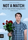 Book Cover Image. Title: Not A Match:  My True Tales of Online Dating Disasters, Author: Brian  Donovan