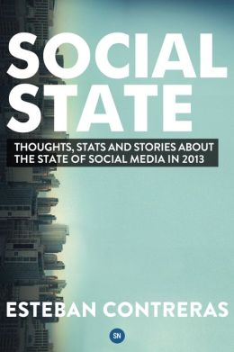 Social State: Thoughts, Stats and Stories about the State of Social Media
