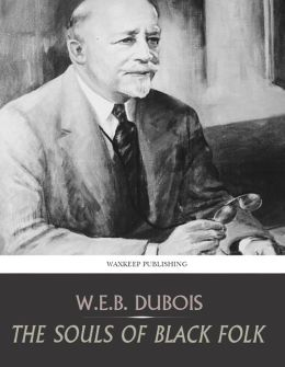 W.E.B. Du Bois Souls of Black Folk