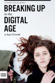 Book Cover Image. Title: Breaking Up In The Digital Age, Author: Ryan O'Connell