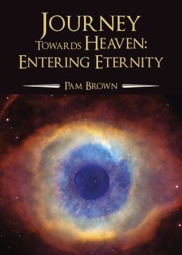 Journey Toward Heaven: Entering Eternity