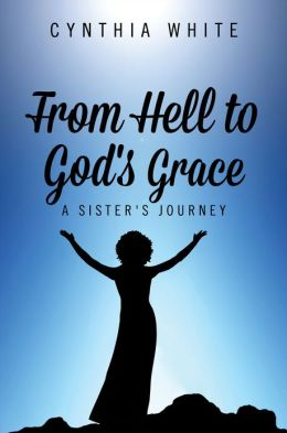 From Hell to God's Grace: A Sister's Journey