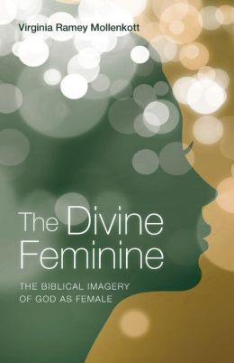 The Divine Feminine: The Biblical Imagery of God as Female