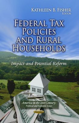 Federal Tax Policies and Rural Households: Impact and Potential Reform