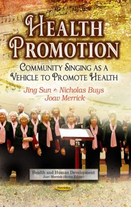 Health Promotion: Community Singing as a Vehicle to Promote Health
