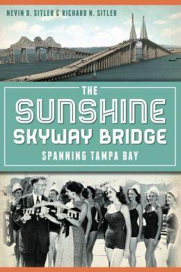 The Sunshine Skyway Bridge: Spanning Tampa Bay