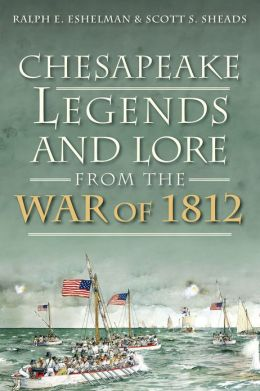 Chesapeake Legends and Lore from the War of 1812