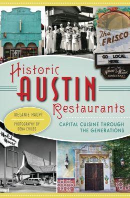 Historic Austin Restaurants: Capital Cuisine through the Generations