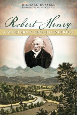 Robert Henry: A Western Carolina Patriot