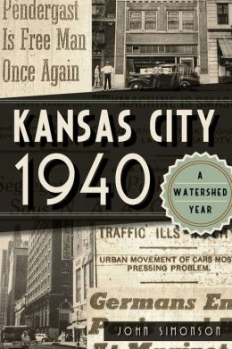 Kansas City 1940: A Watershed Year