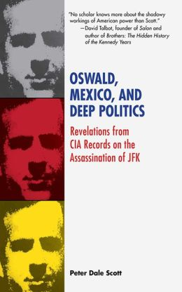 Oswald, Mexico, and Deep Politics: Revelations from CIA Records on the Assassination of JFK