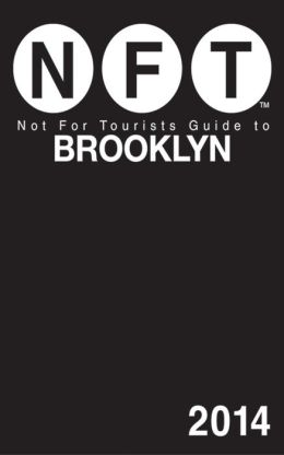 Not For Tourists Guide to Brooklyn 2014
