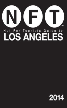 Not For Tourists Guide to Los Angeles 2014