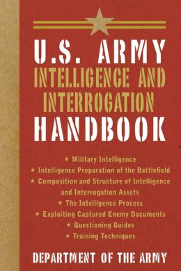 U.S. Army Intelligence and Interrogation Handbook