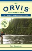 Book Cover Image. Title: The Orvis Streamside Guide to Approach and Presentation:  Riffles, Runs, Pocket Water, and Much More, Author: Tom Rosenbauer