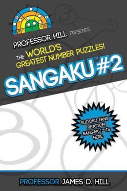 Sangaku #2: Professor Hill Presents the World's Greatest Number Puzzles!