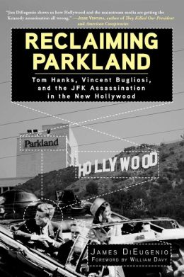 Reclaiming Parkland: Tom Hanks, Vincent Bugliosi, and the JFK Assassination in the New Hollywood