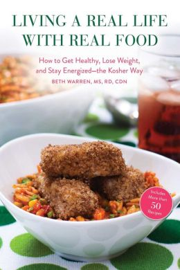 Living a Real Life with Real Food: How to Get Healthy, Lose Weight, and Stay Energizeddà