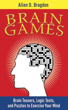 Brain Games: Brain Teasers, Logic Tests, and Puzzles to Exercise Your Mind