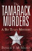 Book Cover Image. Title: The Tamarack Murders:  A Bo Tully Mystery, Author: Patrick F. McManus