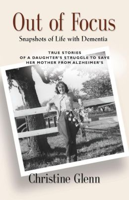 OUT OF FOCUS: Snapshots of Life with Dementia