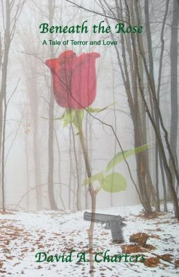 Beneath the Rose: A Tale of Terror and Love