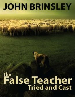 The False Teacher Tried and Cast