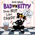 Book Cover Image. Title: Bad Kitty Does Not Like Candy, Author: Nick Bruel