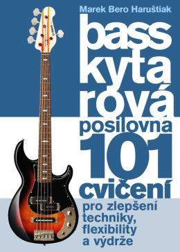 Baskytarová posilovna: 101 cvií pro zlepení techniky, flexibility a výdr