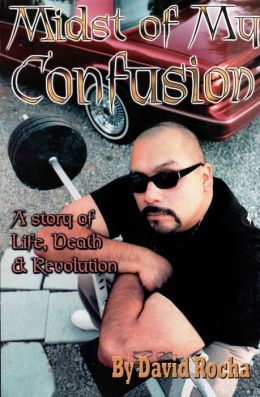 Midst of My Confusion: A Story of Life, Death & Revolution