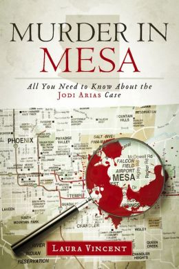 Murder in Mesa: All You Need to Know About the Jodi Arias Case