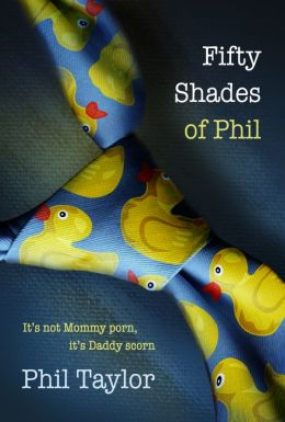 Fifty Shades of Phil: It's Not Mommy Porn, It's Daddy Scorn