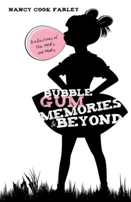 Bubble Gum Memories and Beyond