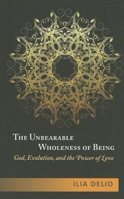 The Unbearable Wholeness of Being: God, Evolution, and the power of Love