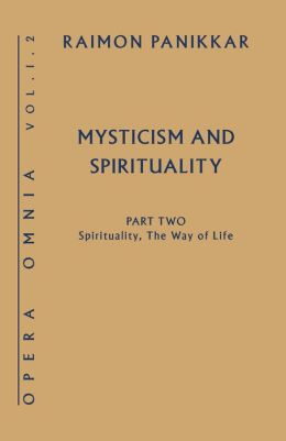 Mysticism and Spirituality: Spirituality, The Way of Life