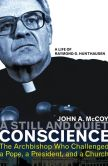 Book Cover Image. Title: A Still and Quiet Conscience:  The Archbishop Who Challenged a Pope, a President, and a Church, Author: John A. McCoy