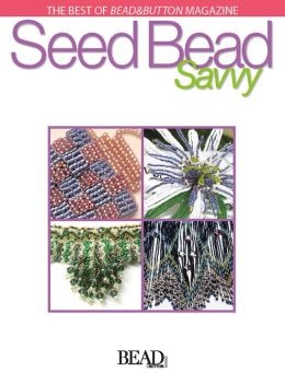 Seed Bead Savvy (PagePerfect NOOK Book)
