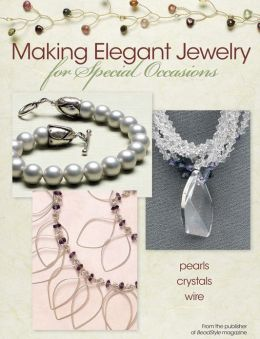Making Elegant Jewelry for Special Occasions (PagePerfect NOOK Book)