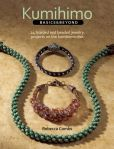 Book Cover Image. Title: Kumihimo Basics and Beyond:  24 Braided and Beaded Jewelry Projects on the Kumihimo Disk, Author: Rebecca Combs