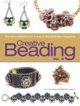 Book Cover Image. Title: Creative Beading Vol. 9:  The Best Projects from a Year of Bead&Button Magazine, Author: Editors of Bead&Button Magazine