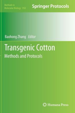 Transgenic Cotton: Methods and Protocols