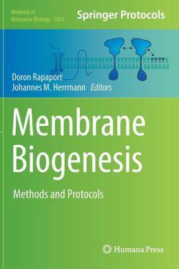 Membrane Biogenesis: Methods and Protocols