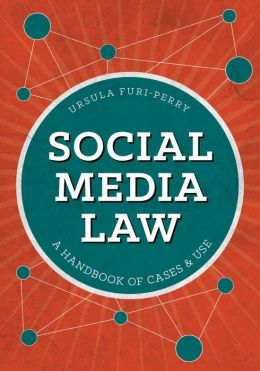 Social Media Law: A Handbook of Cases & Use