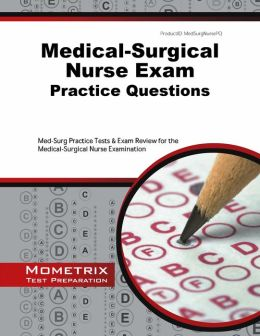 Medical-Surgical Nurse Exam Practice Questions